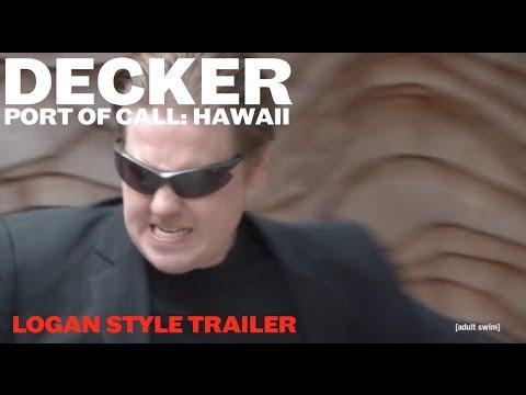Decker: Port of Call: Hawaii (Logan Style Trailer)