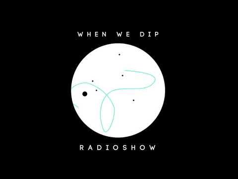 Modd - When We Dip Radio #23 [11.8.17]