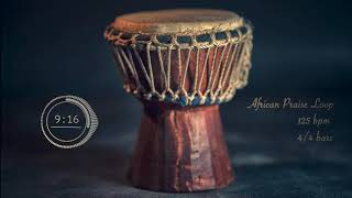 African Praise Loop || 125 BPM || 30 minutes || For Live & Practice Gig