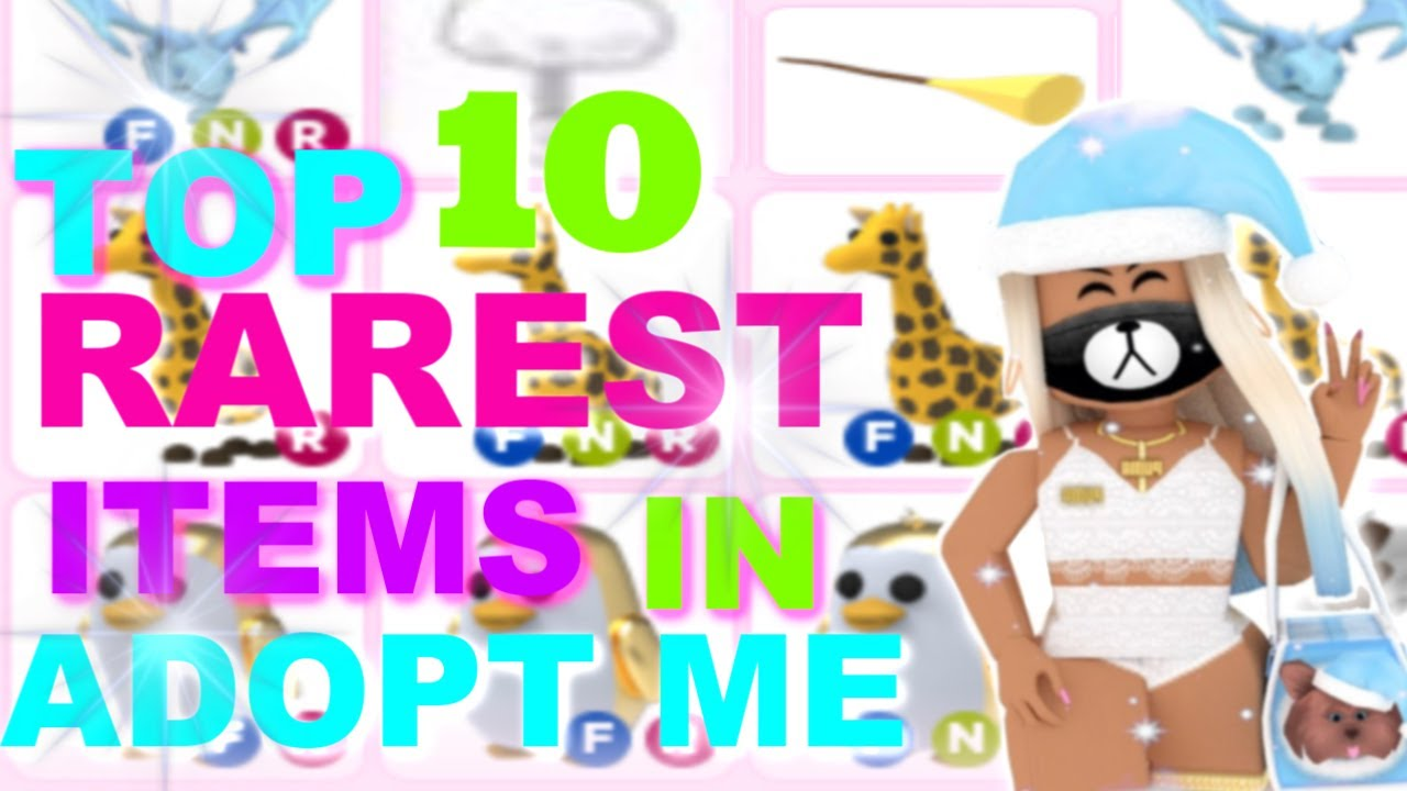 Top 10 Rarest Items In Roblox Adopt Me Youtube