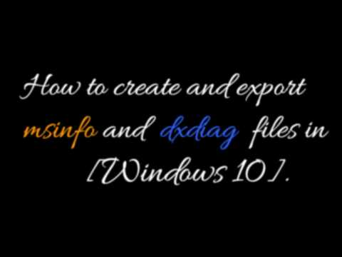 How to create or export Msinfo32 and DXdiag on Windows 10 [Tutorial]