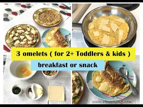 3 omelets - Filling Breakfast or snack ( for 2+ toddlers & kids )   healthy egg recipes for kids