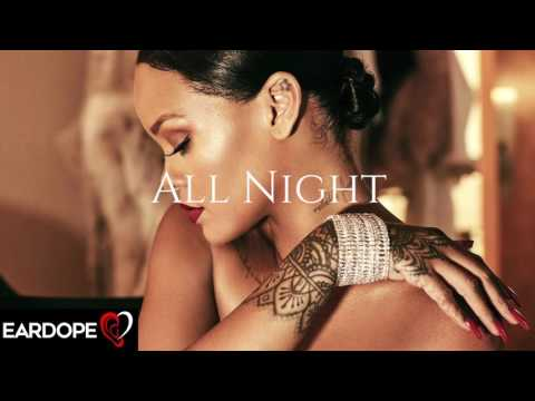 Rihanna - All Night ft. Jhene Aiko *NEW SONG 2017*