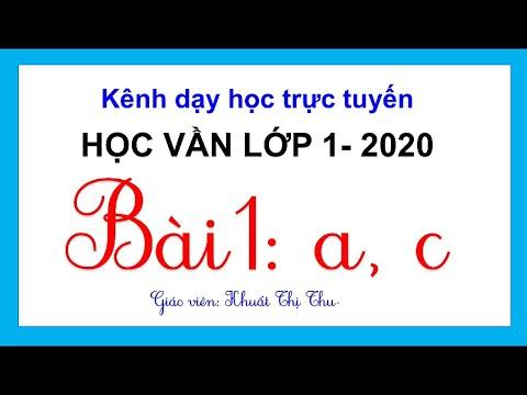 Học vần lớp 1: BÀI 1 A,C |Tiếng Việt lớp 1- 2020 | Cô Thu dạy học trực tuyến lớp 1,2| Sách Cánh diều