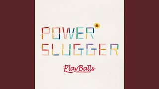 Provided to YouTube by TuneCore Japan かっとばせ!!俺達 · Zettai Chokkyu joshi playballs POWER SLUGGER ℗ 2017 Richum record Released on: 2017-06-30 ...
