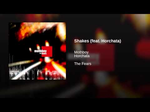 Shakes (feat. Horchata)