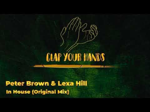 Peter Brown & Lexa Hill - In House (Original Mix)