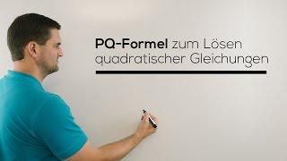 PQ Formel zum Lösen quadratischer Gleichungen, Nullstellen | Mathe by Daniel Jung thumbnail