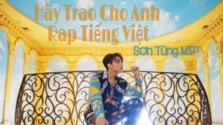 Hãy Trao Cho Anh | Rap Tiếng Việt | M-TP
