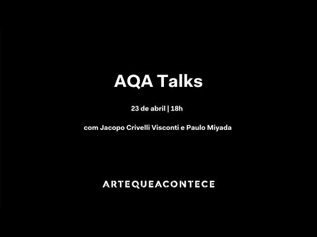 AQA Talks: Jacopo Crivelli Visconti e Paulo Miyada (34ª Bienal de SP)