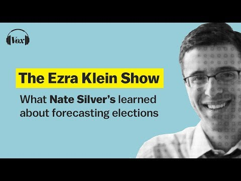 What Nate Silver's learned about forecasting elections | The Ezra Klein Show