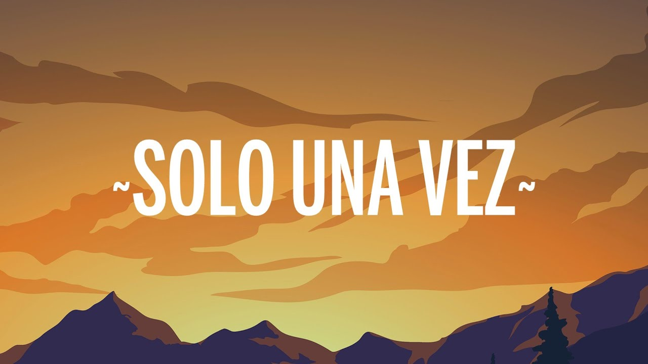 Dani Ribba - Solo Una Vez (Letra/Lyrics)