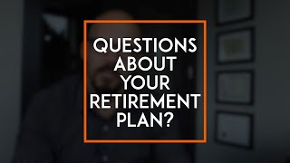 Questions About Your Retirement Plan?