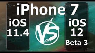 Speed Test : iPhone 7 - iOS 12 Beta 3 vs iOS 11.4 (iOS 12 Public Beta 2 Build 16A5318d)
