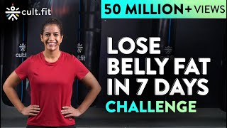 LOSE BELLY FAT IN 7 DAYS Challenge | Lose Belly Fat In 1 Week At Home | Cult Fit | CureFit