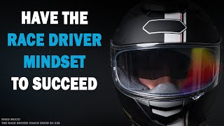 Have The Race Driver Mindset To Succeed - Enzo Mucci TRDC Show S4 E36