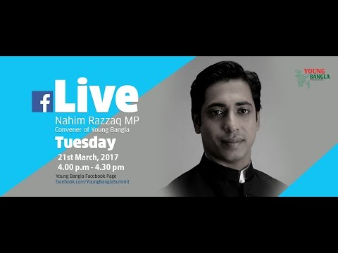 Young Bangla Live with Nahim Razzaq, MP and forerunner of Young Bangla journey