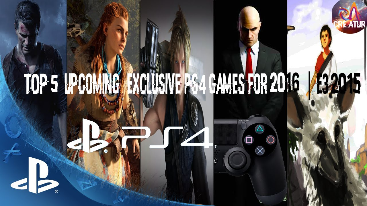 Top 5 Upcoming Exclusive Ps4 Games For 2016 E3 2015