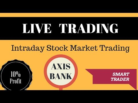AXIS BANK . - Intraday Live Trading - 10% Profit by SMART TRADER of Indian  Stock market