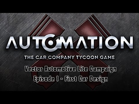 Automation | Lite Campaign | Episode 1 - First Car Design