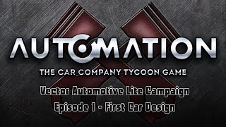Automation | Lite Campaign | Episode 1 - First Car Design