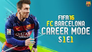 FIFA 16: Barcelona Career Mode - FIFA 16 IS HERE!!! - S1E1
