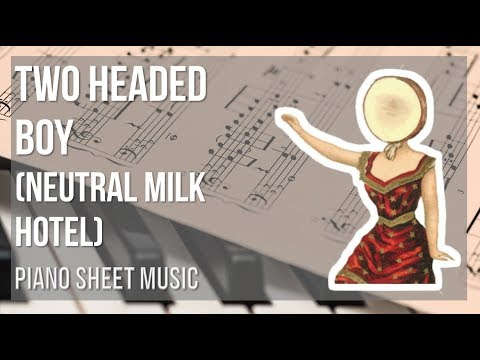 EASY Piano Sheet Music: How to play Two Headed Boy by Neutral Milk Hotel