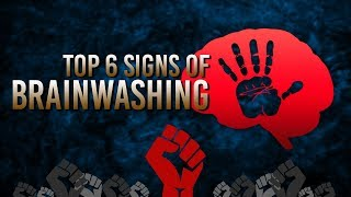Top 6 Signs of Brainwashing + Are You Vulnerable?