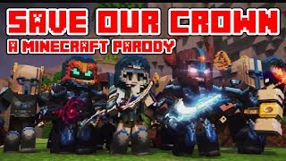 'Save Our Crown' A Minecraft parody of Drag Me Down By One Direction (Lyrics)