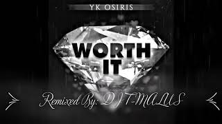 Worth It (Remix)-  YK Osiris-   DJ T-MALUS