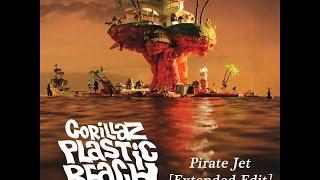 Gorillaz - Pirate Jet [Extended Edit]
