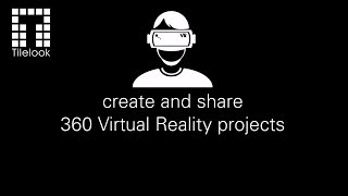 Create and share 360 Virtual Reality projects on Tilelook