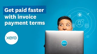 Invoice payment terms: Get paid faster! | Small Business Guides | Xero