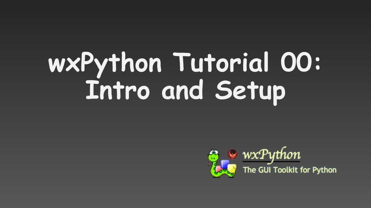 wxPython Tutorial 00: Intro and Setup