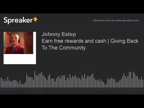 Earn free rewards and cash | Giving Back To The Community