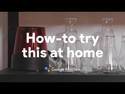How-to try this at home with the Google Assistant