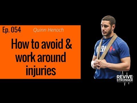 054: Quinn Henoch - How to avoid & work around injuries