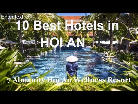 10 Best Hotels In Hoi An. Most Popular Hoi An Hotels