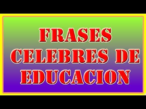 Frases Celebres de Educacion | Reflexiones sobre la Educación