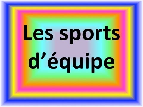 Team Sports in French - Video Tutorial For Children (and adults)