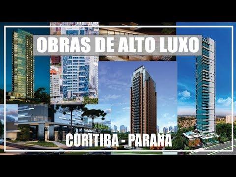 Obras de Alto Luxo em Curitiba no Paraná - High Luxury Buildings in Curitiba, Paraná, Brazil