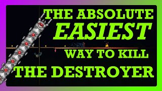 The ABSOLUTE EASIEST Way to Beat The Destroyer in Terraria!
