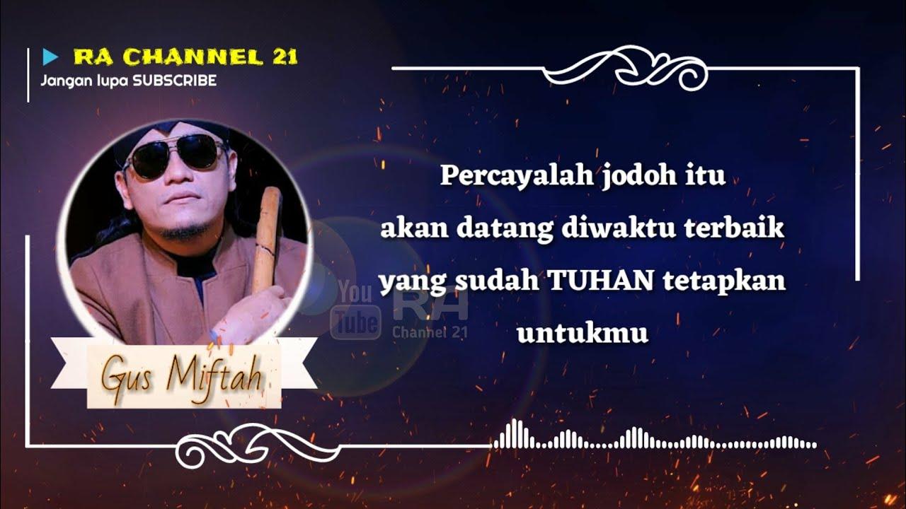 Kumpulan Kata Mutiara Baper Gus Miftah Story WA Terbaru Desember 2019
