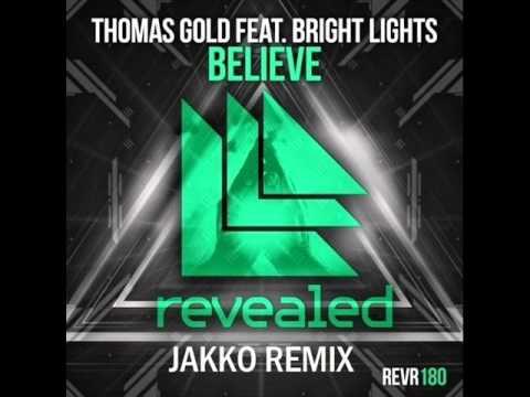 Thomas Gold Feat. Bright Lights - Believe (JAKKO REMIX)