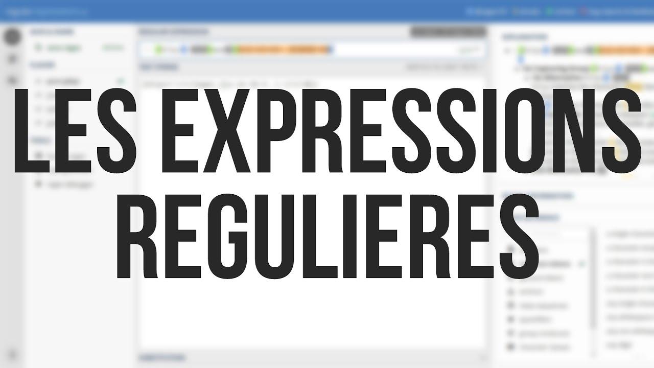 LES EXPRESSIONS REGULIERES (REGEX)