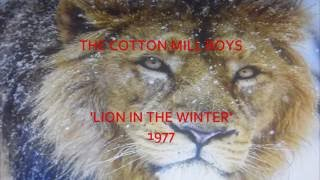 THE COTTON MILL BOYS 'LION IN THE WINTER' 1977 (feat Des Wilson)