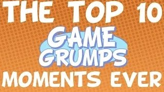 The Top 10 Game Grumps Moments EVER (2014 Edition)