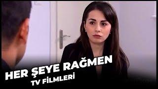 Her Şeye Rağmen - Kanal 7 TV Filmi