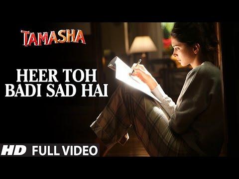 'HEER TOH BADI SAD HAI' full VIDEO song | Tamasha Songs | Ranbir Kapoor, Deepika Padukone | T-Series