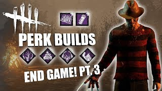 END GAME! PT. 3   Dead By Daylight FREDDY KRUEGER PERK BUILDS